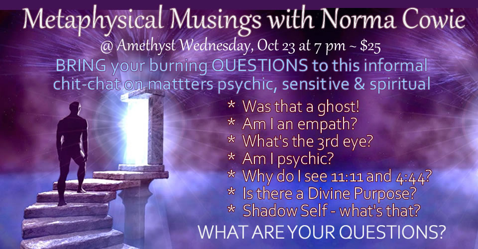 Class:  Chakras, Aura, Energy, Question and Asnwer, Chit Chat with Norma Cowie at Amethyst