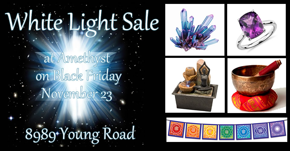 Class:  White Light Sale on Black Friday November 23 at Amethyst