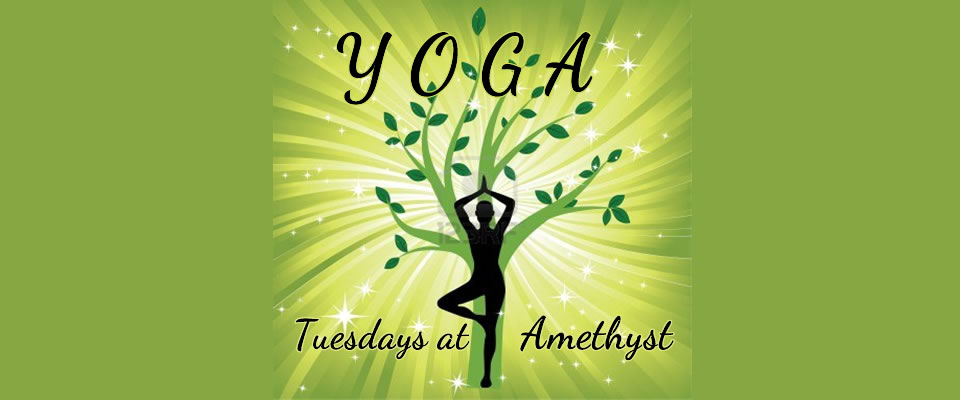 Tuesday Yoga at Amethyst